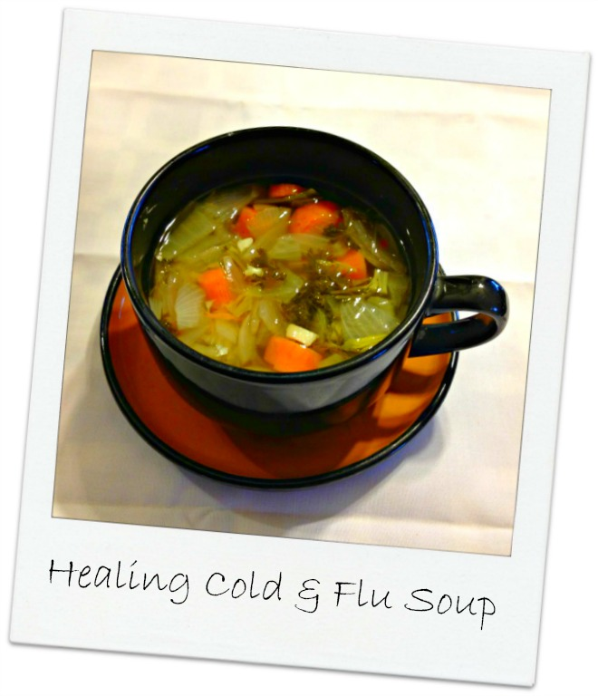Feel a Cold or Flu coming on? Healing Soup!