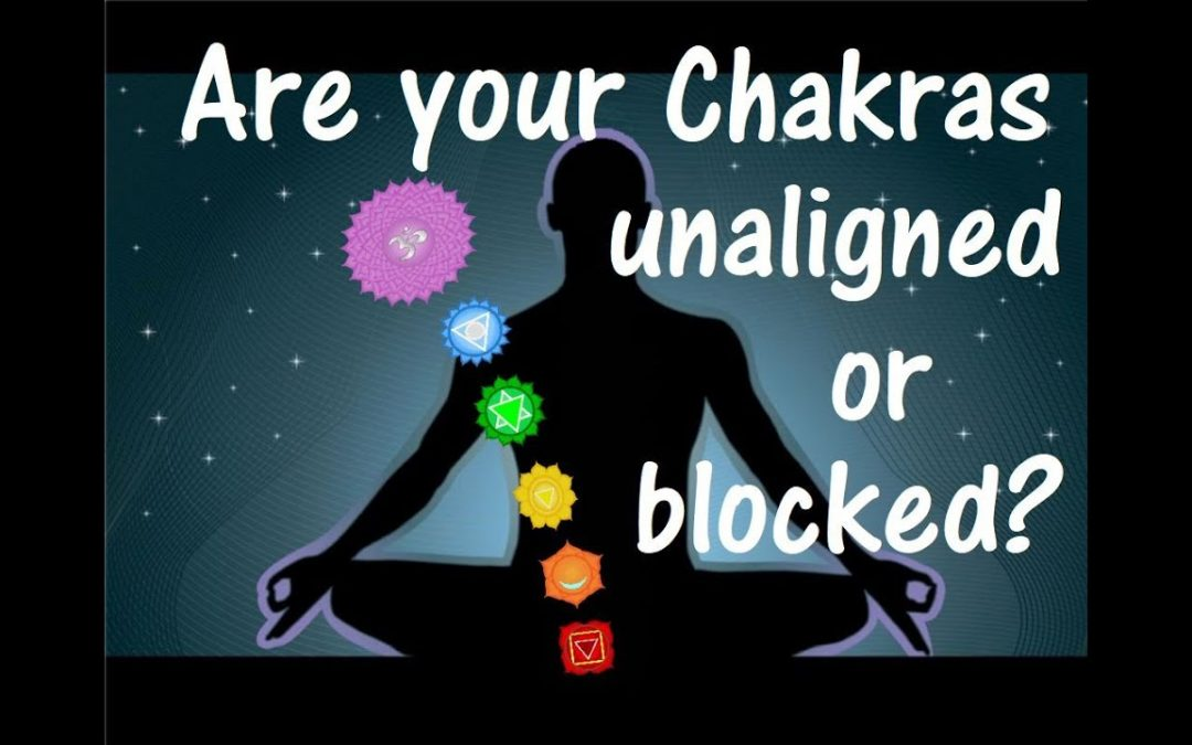 Notice the Signs- Blocked Chakras!