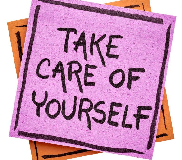 Taking Care of Yourself- A Priority!