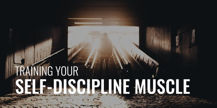 Training Your Self-Discipline Muscle